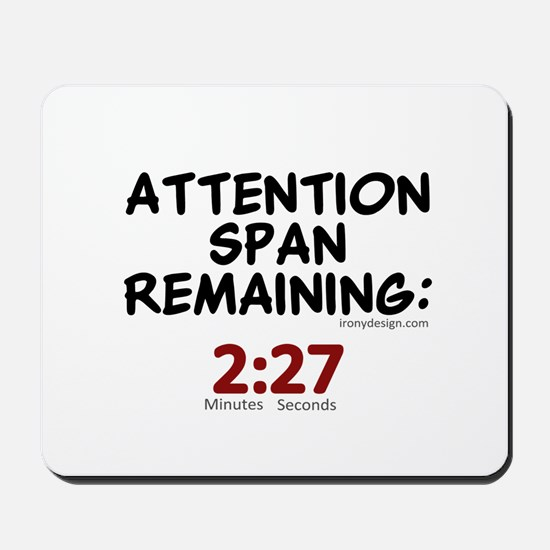 Attention Span Remaining: 2:2 Mousepad
