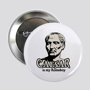 "Caesar Romeboy 2.25"" Button"