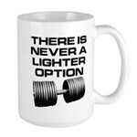There is never a lighter opti Large Mug