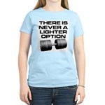 There is never a lighter opti Women's Light T-Shir