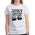 There is never a lighter opti Women's T-Shirt