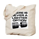 There is never a lighter opti Tote Bag