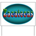 Zacatecas 2a Yard Sign
