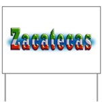 Zacatecas 1a Yard Sign
