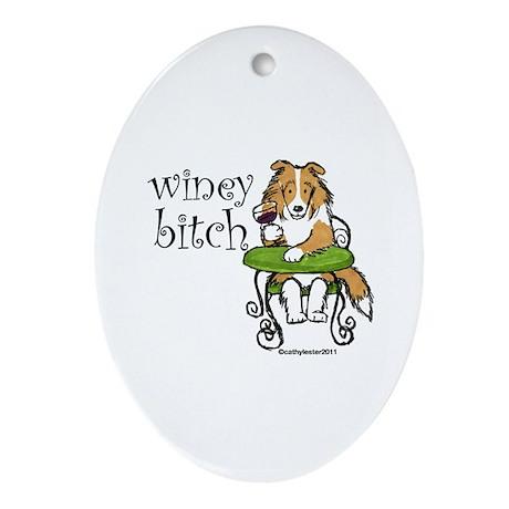 Winey Bitch Sheltie Ornament (Oval)