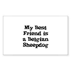 My Best Friend is a Belgian S Sticker (Rectangular