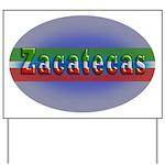 Zacatecas 1g Yard Sign