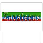 Zacatecas - 1d Yard Sign