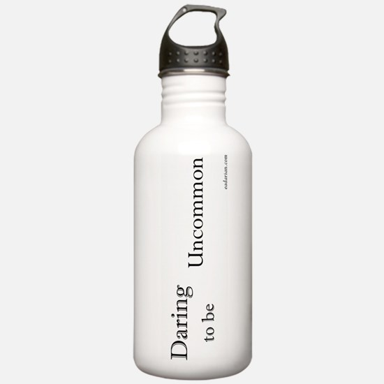Daring to be Uncommon drink w Water Bottle
