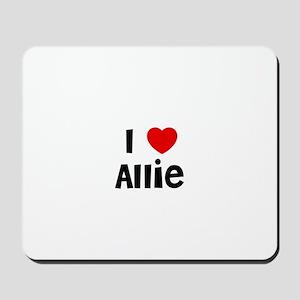 I * Allie Mousepad