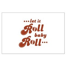 Roll baby Roll... Large Poster