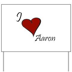 I love Aaron Yard Sign