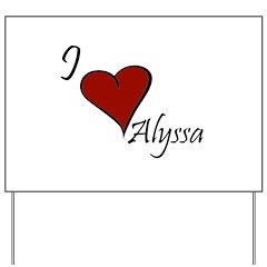 I love Alyssa Yard Sign