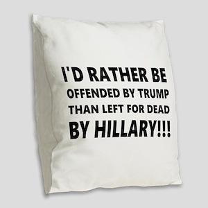 Left for dead Burlap Throw Pillow