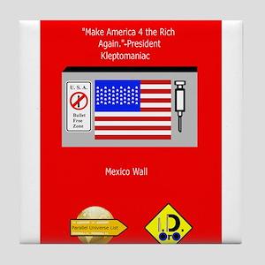 Make America 4 the Rich Again Tile Coaster