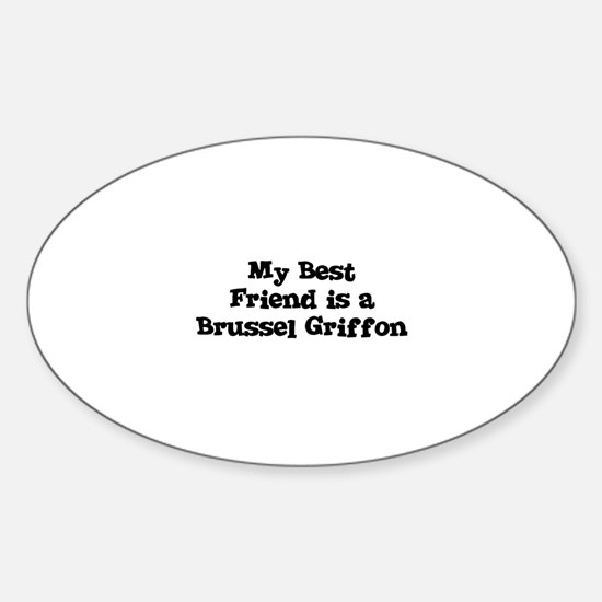 My Best Friend is a Brussel G Oval Decal