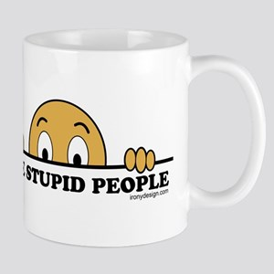 I See Stupid People Mug