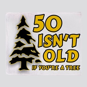 50 Isn't Old, If You're A Tree Throw Blanket