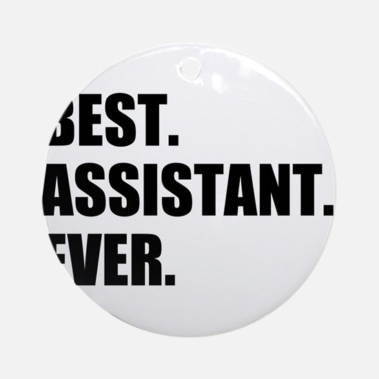 Best Assistant Ever Round Ornament