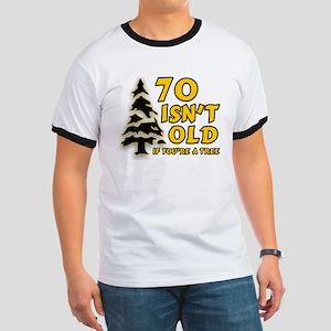 70 isn't old Ringer T