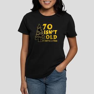 70 isn't old Women's Dark T-Shirt