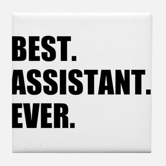 Best Assistant Ever Tile Coaster