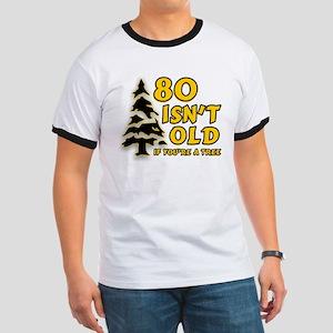 80 Isnt old Birthday Ringer T