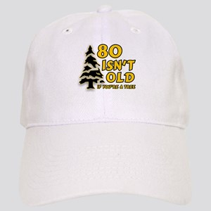 80 Isnt old Birthday Cap