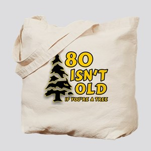 80 Isnt old Birthday Tote Bag