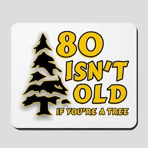 80 Isnt old Birthday Mousepad