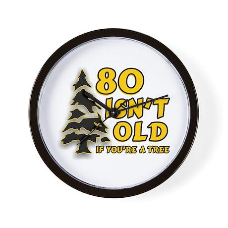 80 Isnt old Birthday Wall Clock