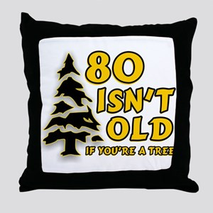 80 Isnt old Birthday Throw Pillow