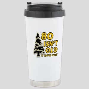 80 Isnt old Birthday Stainless Steel Travel Mug