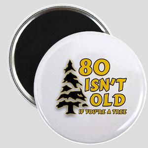 80 Isnt old Birthday Magnet