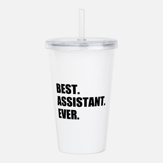 Best Assistant Ever Acrylic Double-wall Tumbler