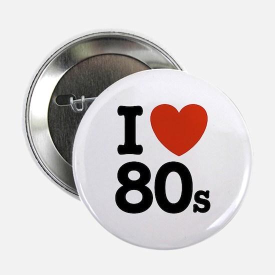 I Love 80's Button