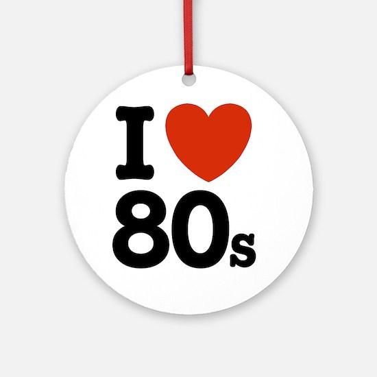 I Love 80's Ornament (Round)