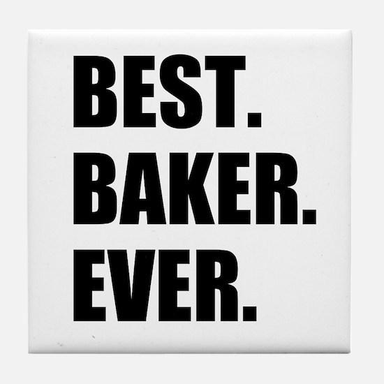 Best Baker Ever Tile Coaster