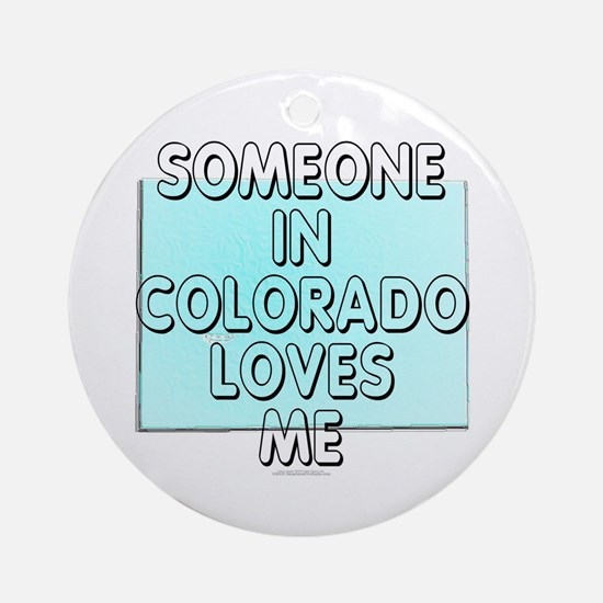 Someone in Colorado Ornament (Round)