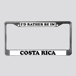 Rather be in Costa Rica License Plate Frame