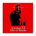 Castro - A Cuban I'd Like to Smoke Tile Coaster