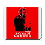 Castro - A Cuban I'd Like to Smoke Mousepad