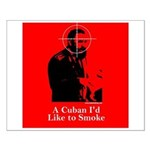 Castro - A Cuban I'd Like to Smoke Small Poster