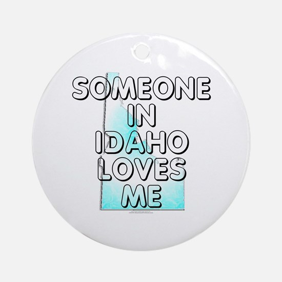 Someone in Idaho Ornament (Round)
