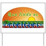 Lindo Zacatecas Yard Sign