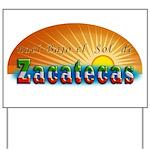 Naci en Zacatecas Yard Sign