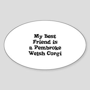 My Best Friend is a Pembroke Oval Sticker
