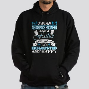 Im Aerospace Engineer Father Which Mean Sweatshirt