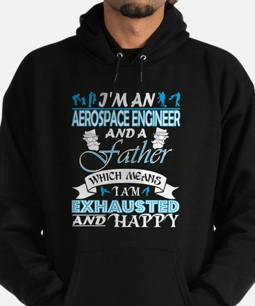 Im Aerospace Engineer Father Which Mean Sweatshirt