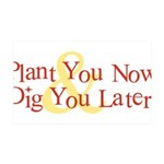 Plant You Now & Dig You Later 38.5 x 24.5 Wall